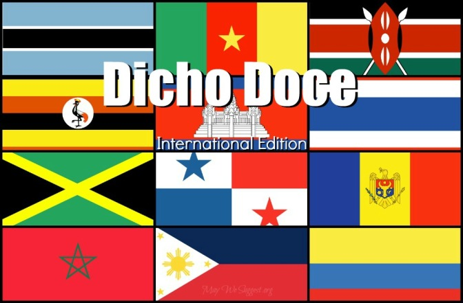 <i>Dicho Doce</i>: International Edition